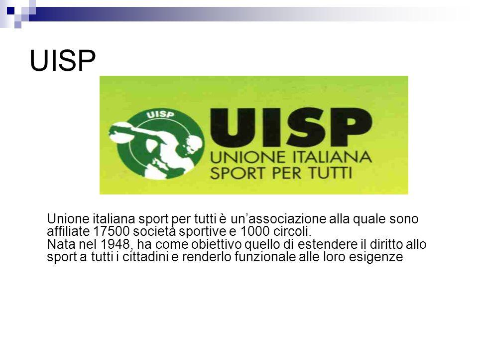 UISP Unione italiana sport per tutti è unassociazione alla quale sono affiliate 17500 società sportive e 1000 circoli. Nata nel 1948, ha come obiettiv