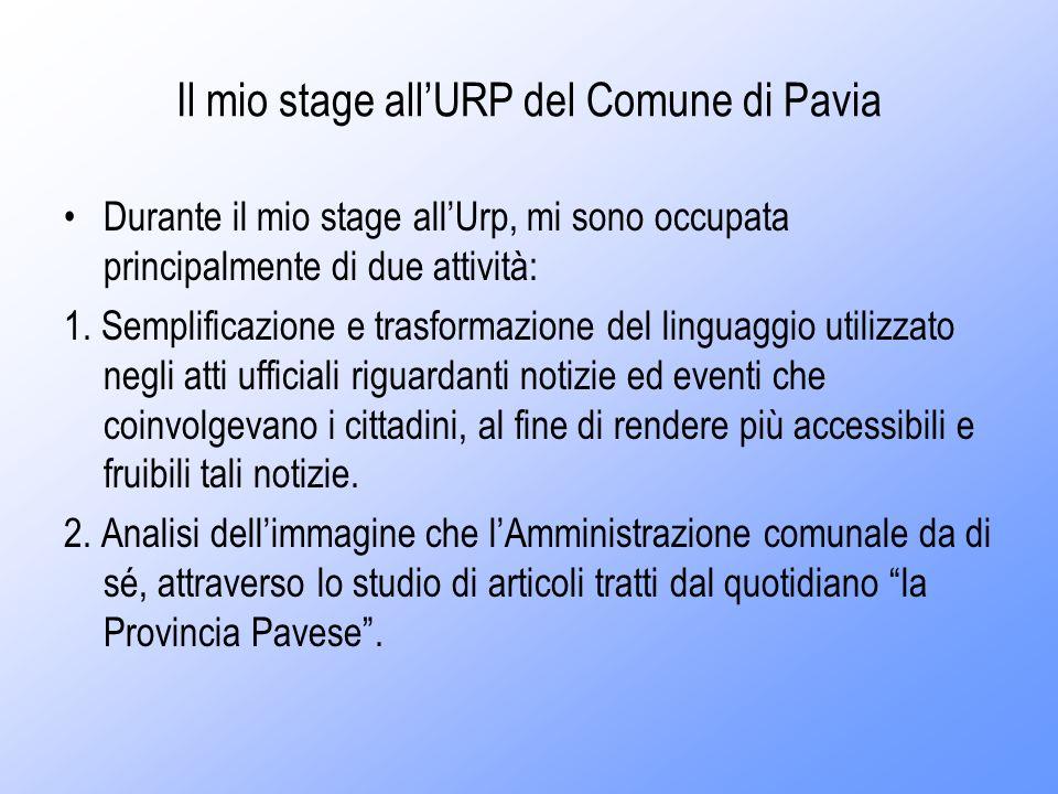 Il mio stage allURP del Comune di Pavia Durante il mio stage allUrp, mi sono occupata principalmente di due attività: 1.