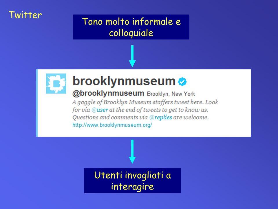 Tono molto informale e colloquiale Utenti invogliati a interagire Twitter