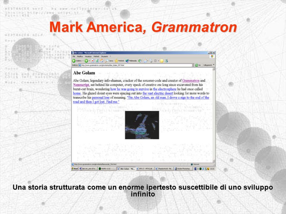 Mark America, Grammatron Una storia strutturata come un enorme ipertesto suscettibile di uno sviluppo infinito