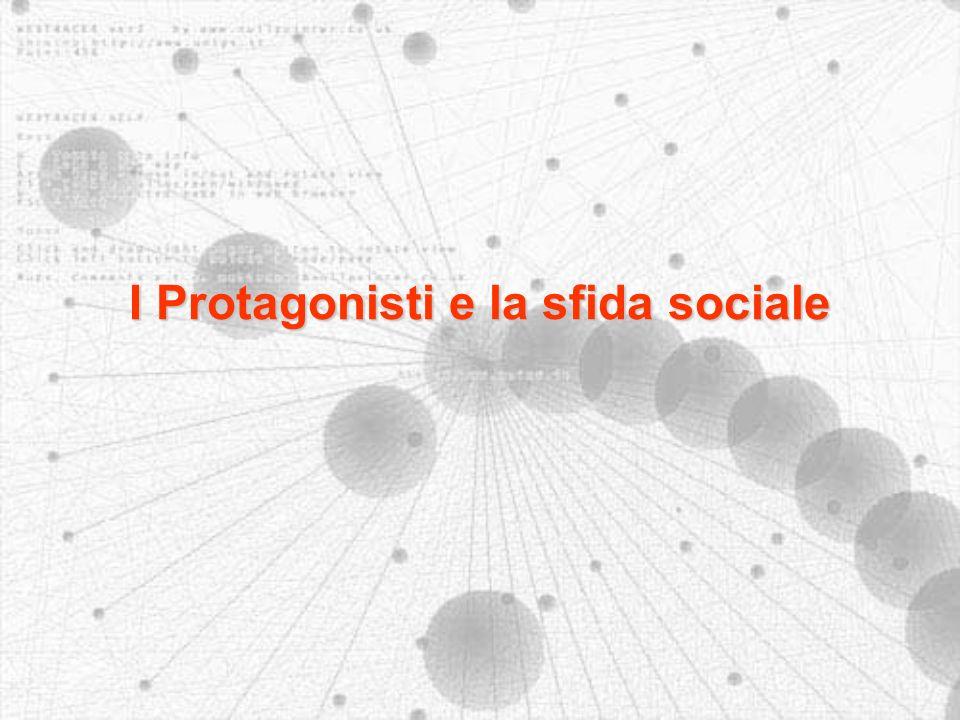 I Protagonisti e la sfida sociale