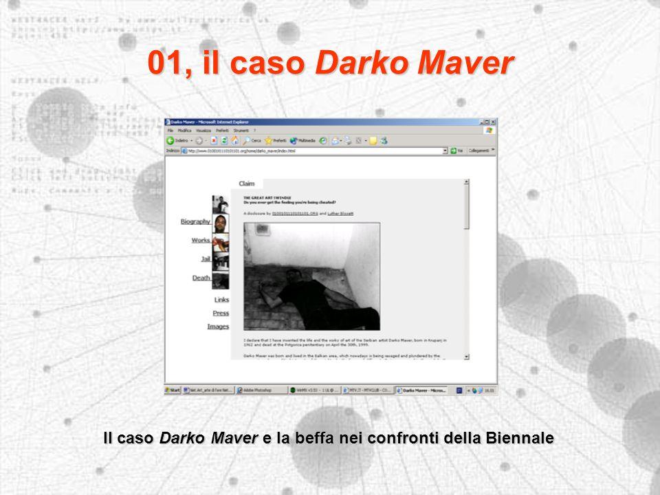 01, il caso Darko Maver Il caso Darko Maver e la beffa nei confronti della Biennale