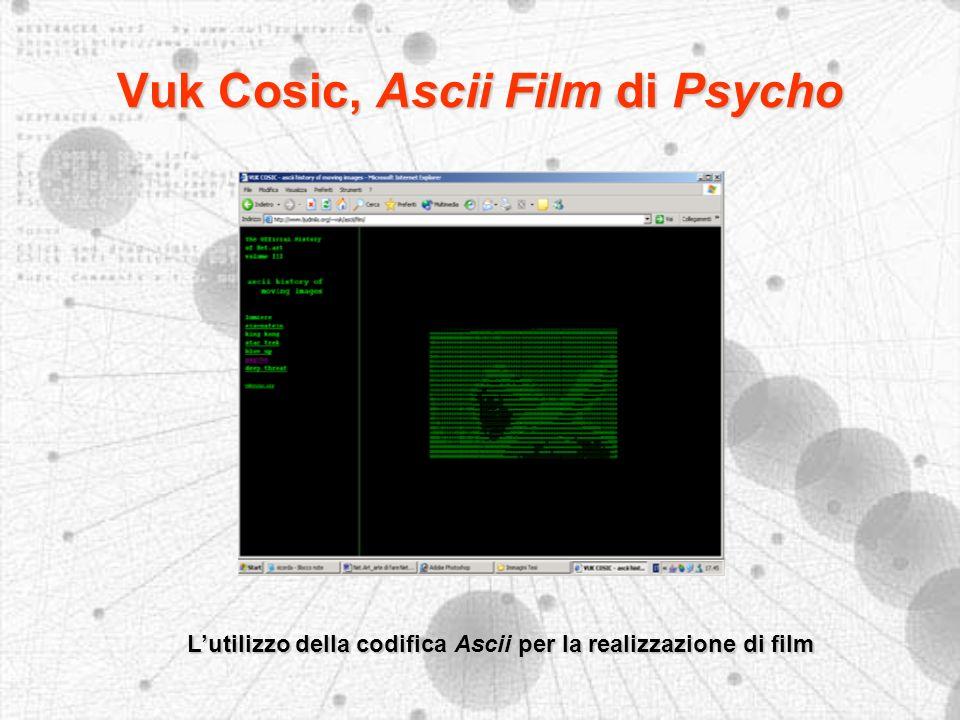 Vuk Cosic, Ascii Film di Psycho Lutilizzo della codifica Ascii per la realizzazione di film