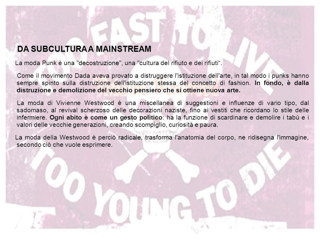 DA SUBCULTURA A MAINSTREAM DA SUBCULTURA A MAINSTREAM decostruzione La moda Punk è una