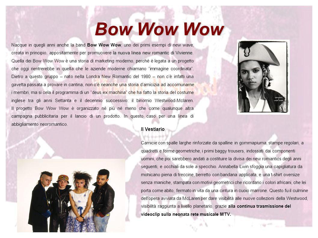 Bow Wow Wow la nuova linea new romantic di Vivienne Nacque in quegli anni anche la band Bow Wow Wow, uno dei primi esempi di new wave, creata in princ