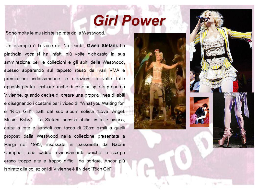Girl Power Sono molte le musiciste ispirate dalla Westwood. Un esempio è la voce dei No Doubt, Gwen Stefani. La platinata vocalist ha infatti più volt