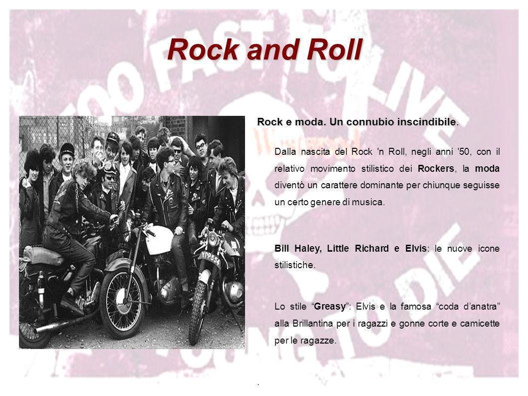Rock and Rollmod glamour Anni 60 : continui cambienti dal Rock and Roll, al mod degli Who, allo stile glamour adottato dai Beatles con i loro tagli mop-top, giacche con ampi colletti e stivaletti alla caviglia.