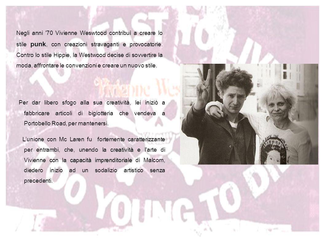 Negli anni '70 Vivienne Weswtood contribuì a creare lo stile punk, con creazioni stravaganti e provocatorie. Contro lo stile Hippie, la Westwood decis