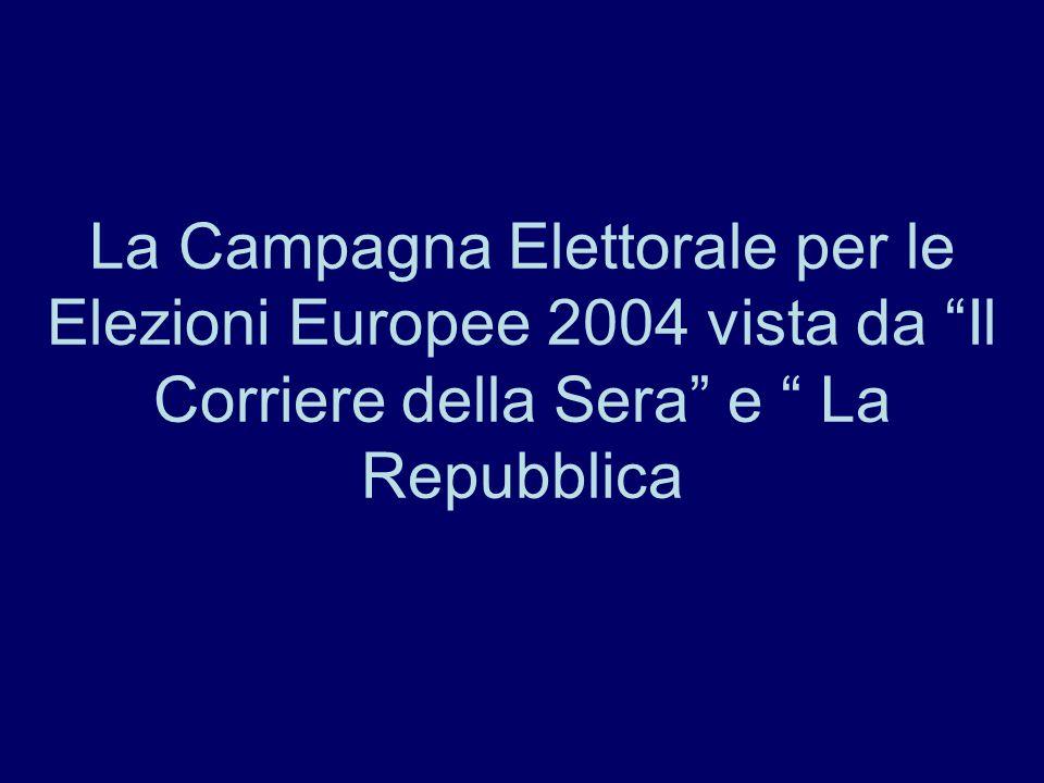 La Campagna Elettorale per le Elezioni Europee 2004 vista da Il Corriere della Sera e La Repubblica