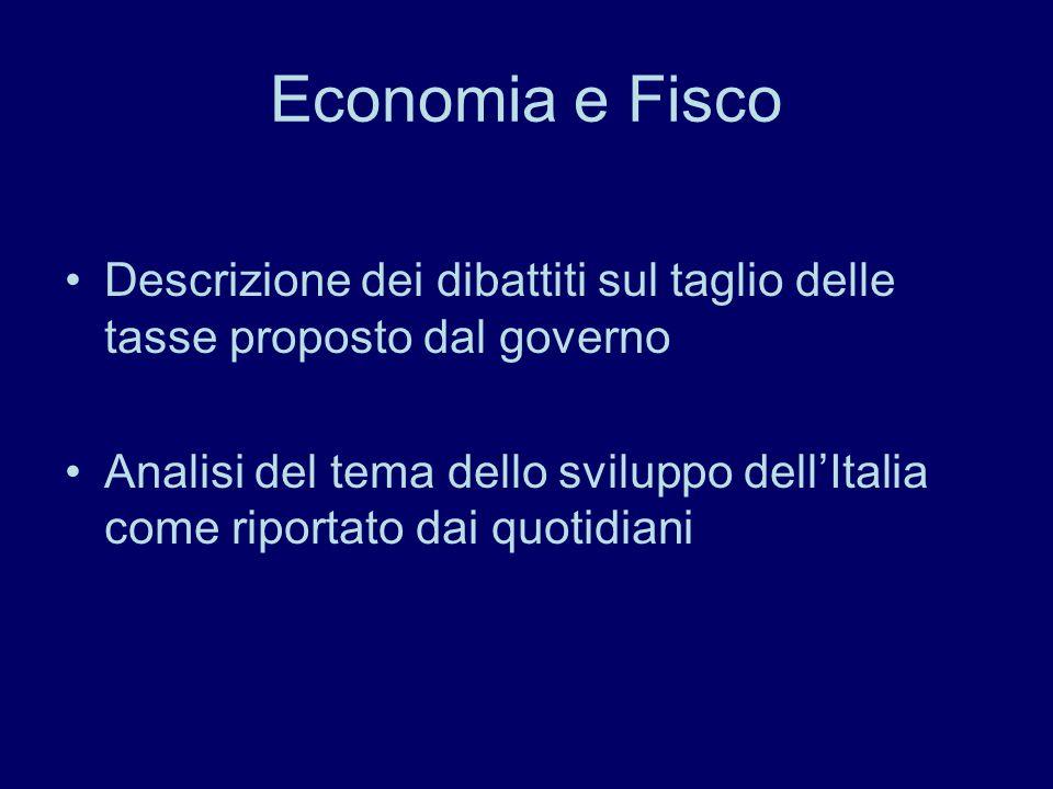 Economia e Fisco Descrizione dei dibattiti sul taglio delle tasse proposto dal governo Analisi del tema dello sviluppo dellItalia come riportato dai quotidiani
