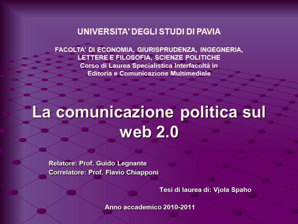 La comunicazione politica sul web 2.0 Relatore: Prof.