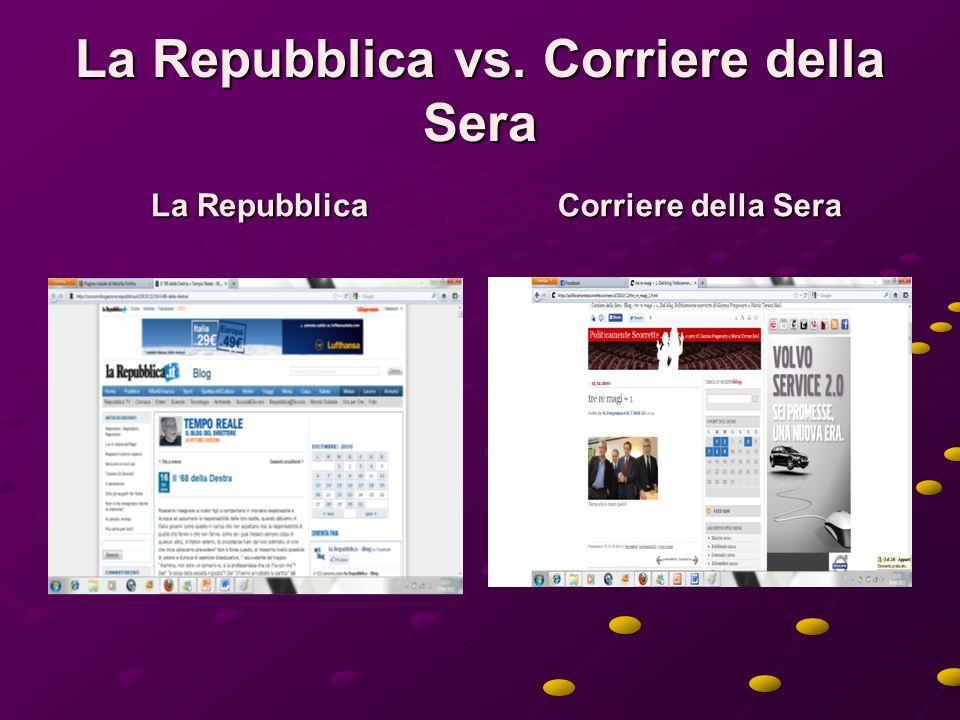 La Repubblica vs. Corriere della Sera La Repubblica Corriere della Sera
