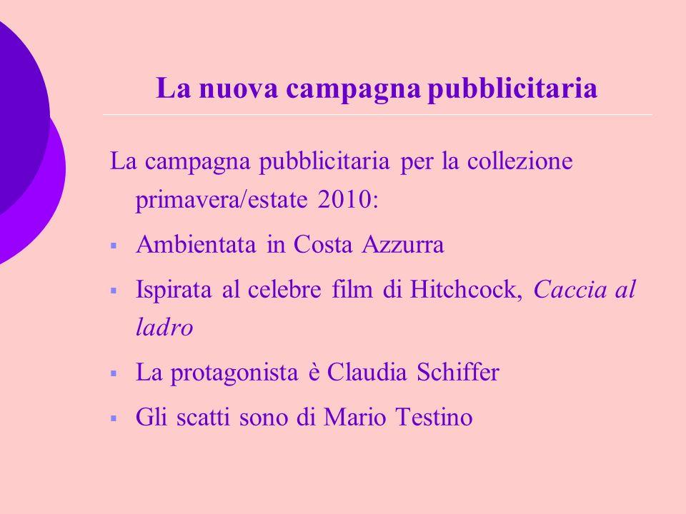 La nuova campagna pubblicitaria La campagna pubblicitaria per la collezione primavera/estate 2010: Ambientata in Costa Azzurra Ispirata al celebre fil