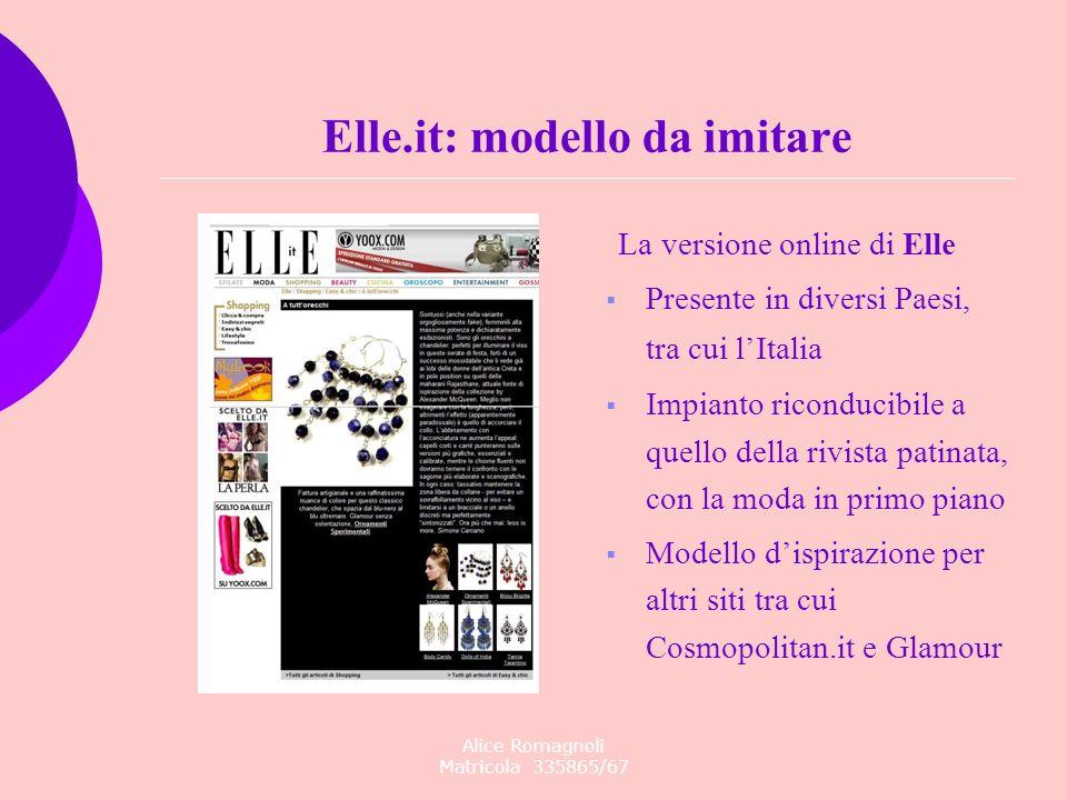 Alice Romagnoli Matricola 335865/67 Elle.it: modello da imitare La versione online di Elle Presente in diversi Paesi, tra cui lItalia Impianto ricondu