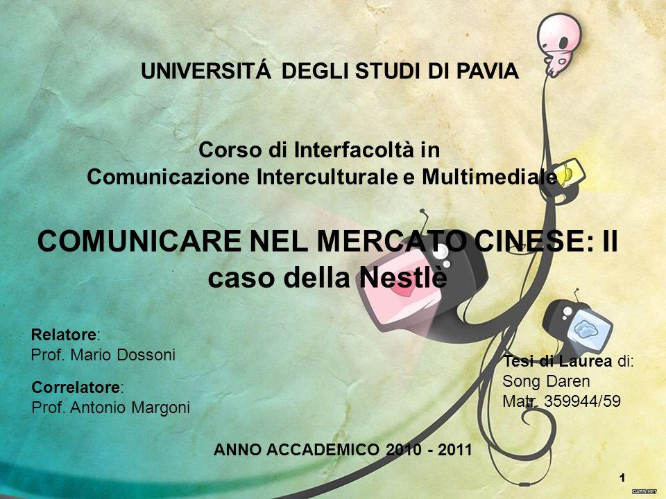 1 COMUNICARE NEL MERCATO CINESE: Il caso della Nestlè Relatore: Prof. Mario Dossoni Tesi di Laurea di: Song Daren Matr. 359944/59 ANNO ACCADEMICO 2010