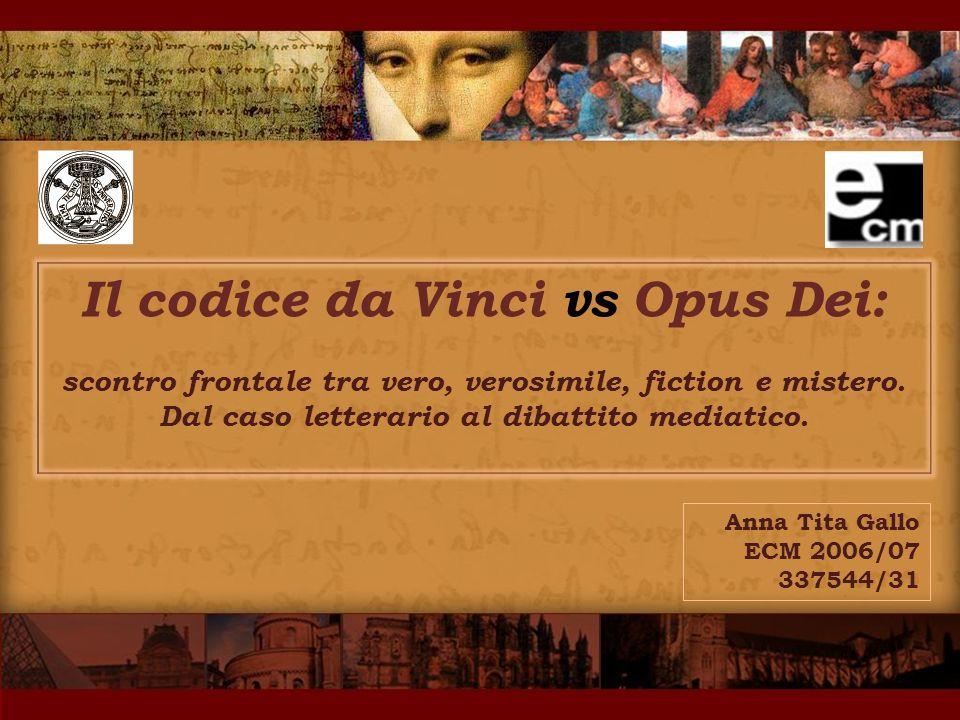 Anna Tita Gallo ECM 2006/07 337544/31 Il codice da Vinci vs Opus Dei: scontro frontale tra vero, verosimile, fiction e mistero.