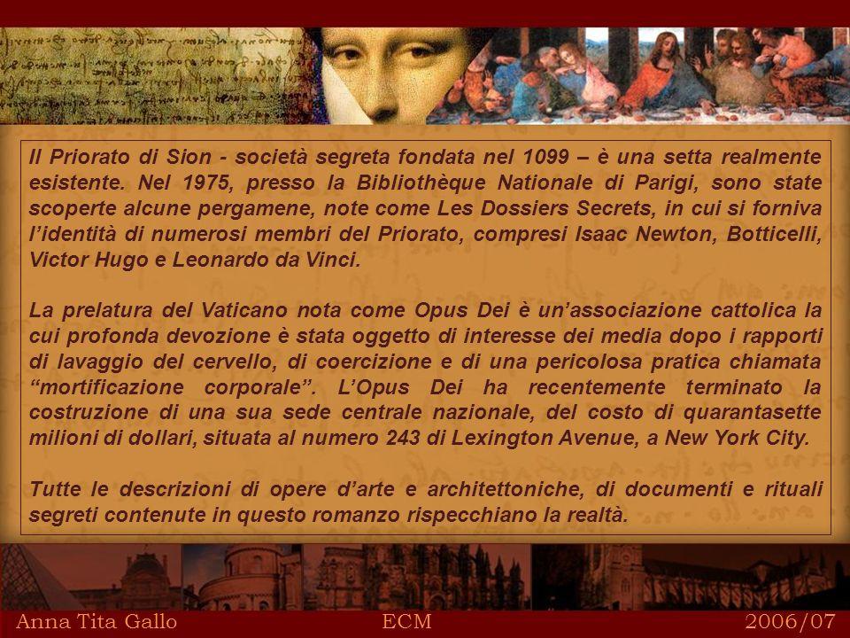 Anna Tita Gallo ECM 2006/07 Il Priorato di Sion - società segreta fondata nel 1099 – è una setta realmente esistente.