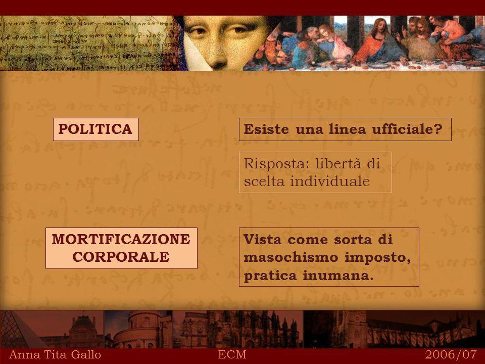 Anna Tita Gallo ECM 2006/07 POLITICAEsiste una linea ufficiale.