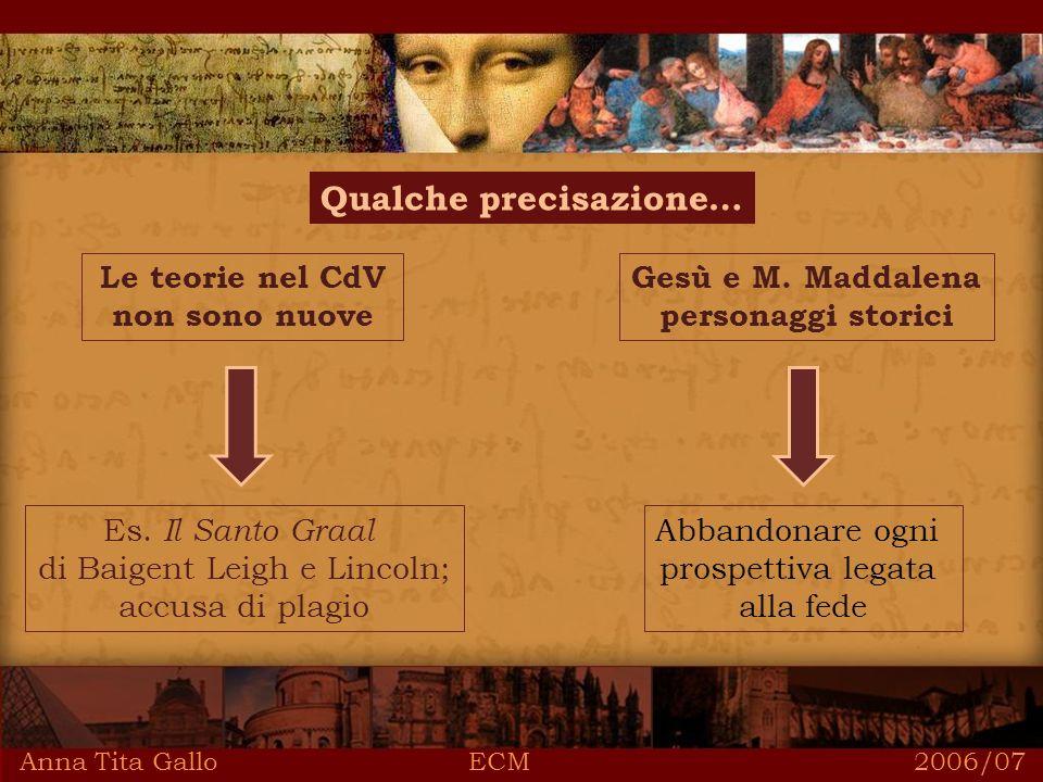Anna Tita Gallo ECM 2006/07 Qualche precisazione… Le teorie nel CdV non sono nuove Es.