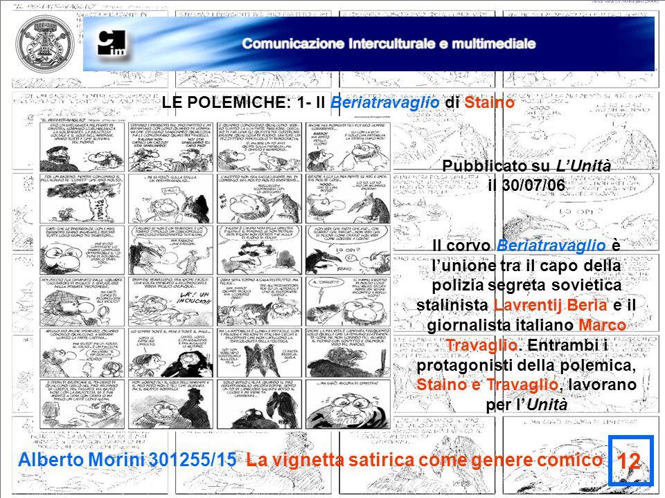 Alberto Morini 301255/15 La vignetta satirica come genere comico 12 LE POLEMICHE: 1- Il Beriatravaglio di Staino Pubblicato su LUnità il 30/07/06 Il c