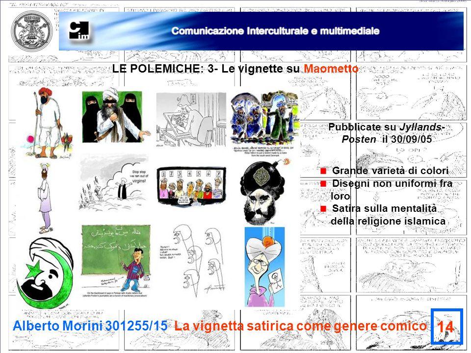 Alberto Morini 301255/15 La vignetta satirica come genere comico 14 LE POLEMICHE: 3- Le vignette su Maometto Pubblicate su Jyllands- Posten il 30/09/0