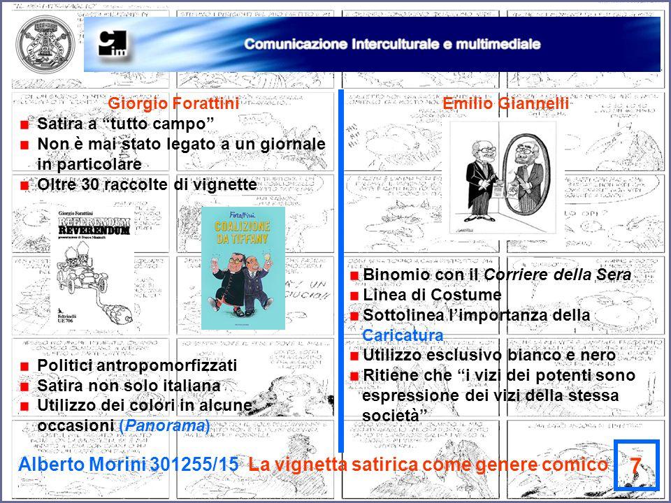 Alberto Morini 301255/15 La vignetta satirica come genere comico 7 Giorgio Forattini Satira a tutto campo Non è mai stato legato a un giornale in part