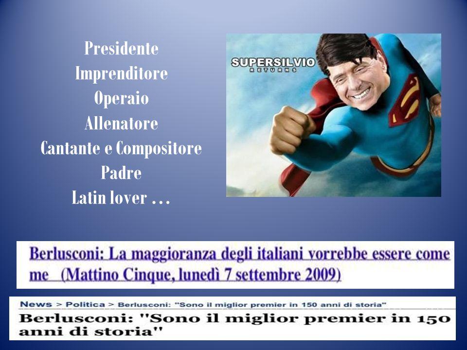 Presidente Imprenditore Operaio Allenatore Cantante e Compositore Padre Latin lover …