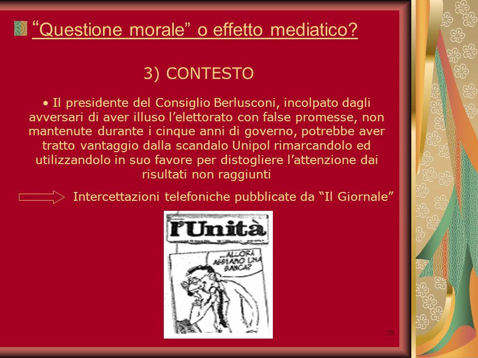 39 Questione morale o effetto mediatico.