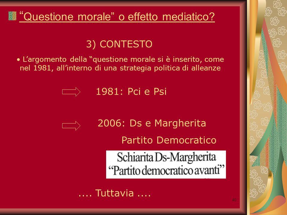 40 Questione morale o effetto mediatico.