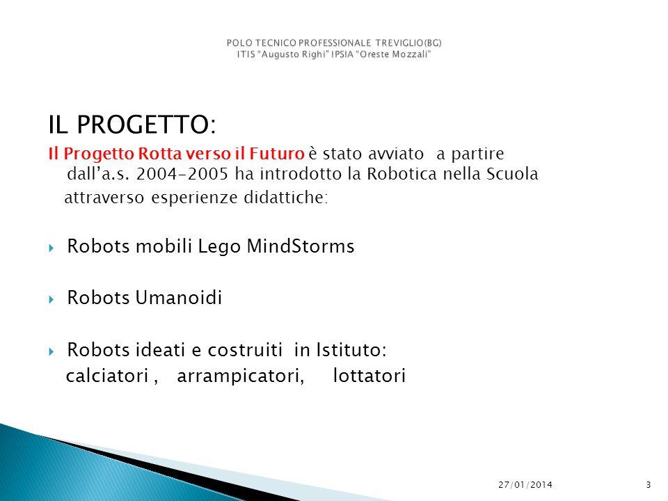 IL PROGETTO: Il Progetto Rotta verso il Futuro è stato avviato a partire dalla.s. 2004-2005 ha introdotto la Robotica nella Scuola attraverso esperien