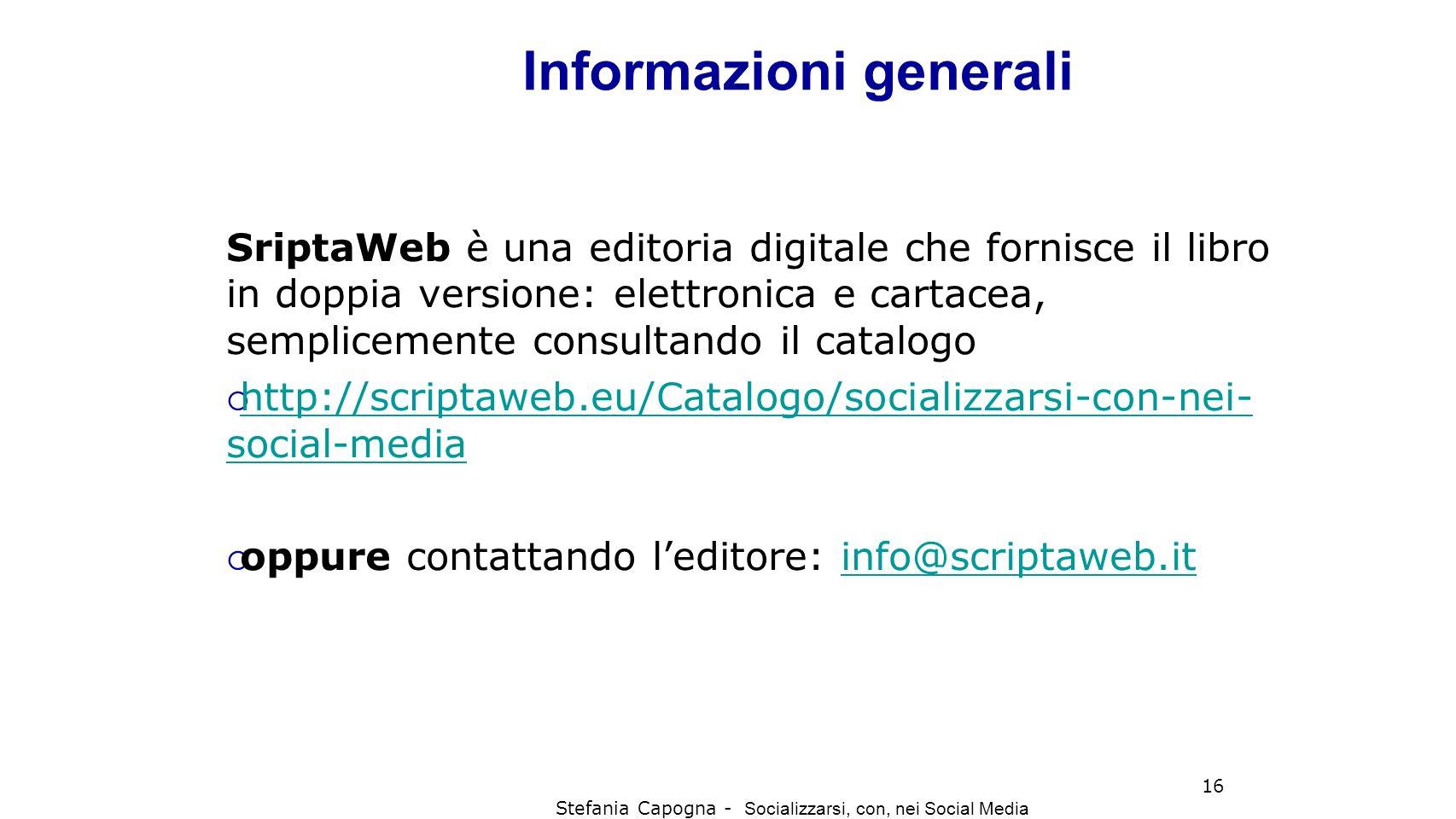 Informazioni generali SriptaWeb è una editoria digitale che fornisce il libro in doppia versione: elettronica e cartacea, semplicemente consultando i