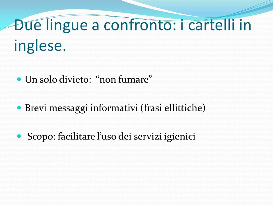 Due lingue a confronto: i cartelli in inglese.