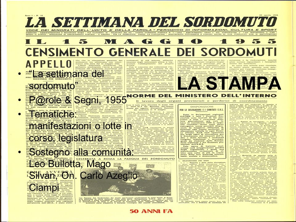 LA STAMPA La settimana del sordomuto P@role & Segni, 1955 Tematiche: manifestazioni o lotte in corso, legislatura Sostegno alla comunità: Leo Bullotta