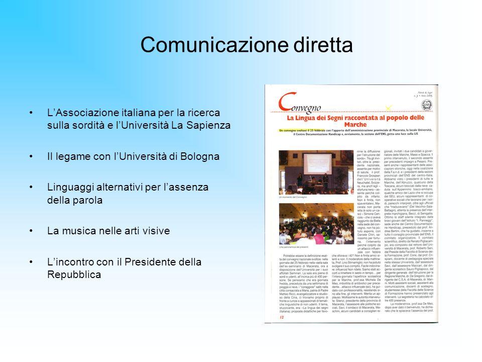 LAssociazione italiana per la ricerca sulla sordità e lUniversità La Sapienza Il legame con lUniversità di Bologna Linguaggi alternativi per lassenza