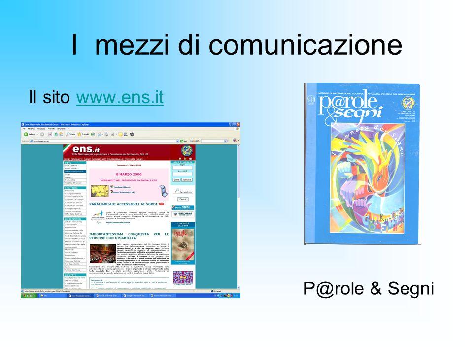 I mezzi di comunicazione Il sito www.ens.itwww.ens.it P@role & Segni