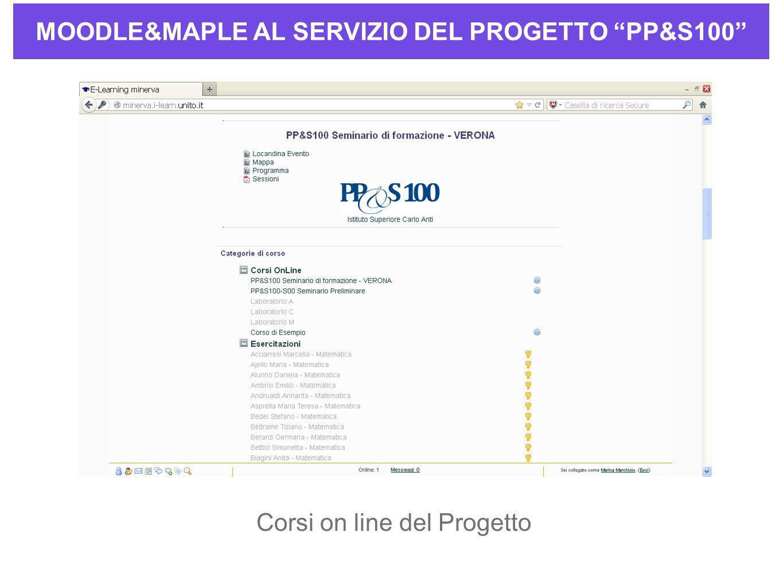 MOODLE&MAPLE AL SERVIZIO DEL PROGETTO PP&S100 Corsi on line del Progetto