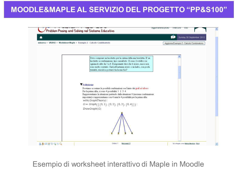 MOODLE&MAPLE AL SERVIZIO DEL PROGETTO PP&S100 Esempio di worksheet interattivo di Maple in Moodle