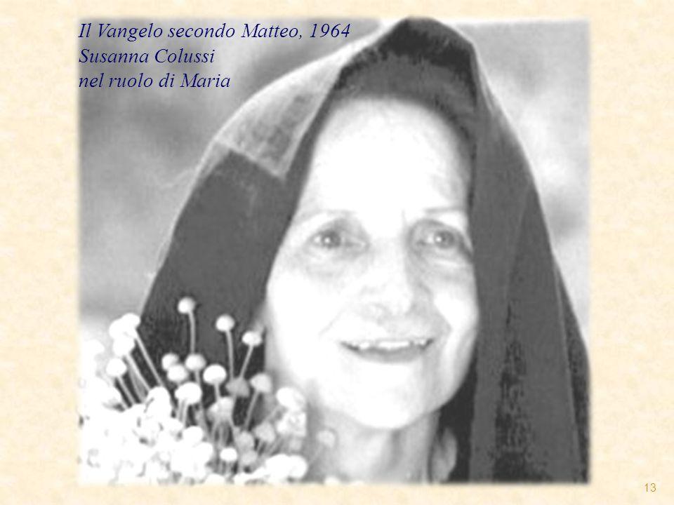 13 Il Vangelo secondo Matteo, 1964 Susanna Colussi nel ruolo di Maria