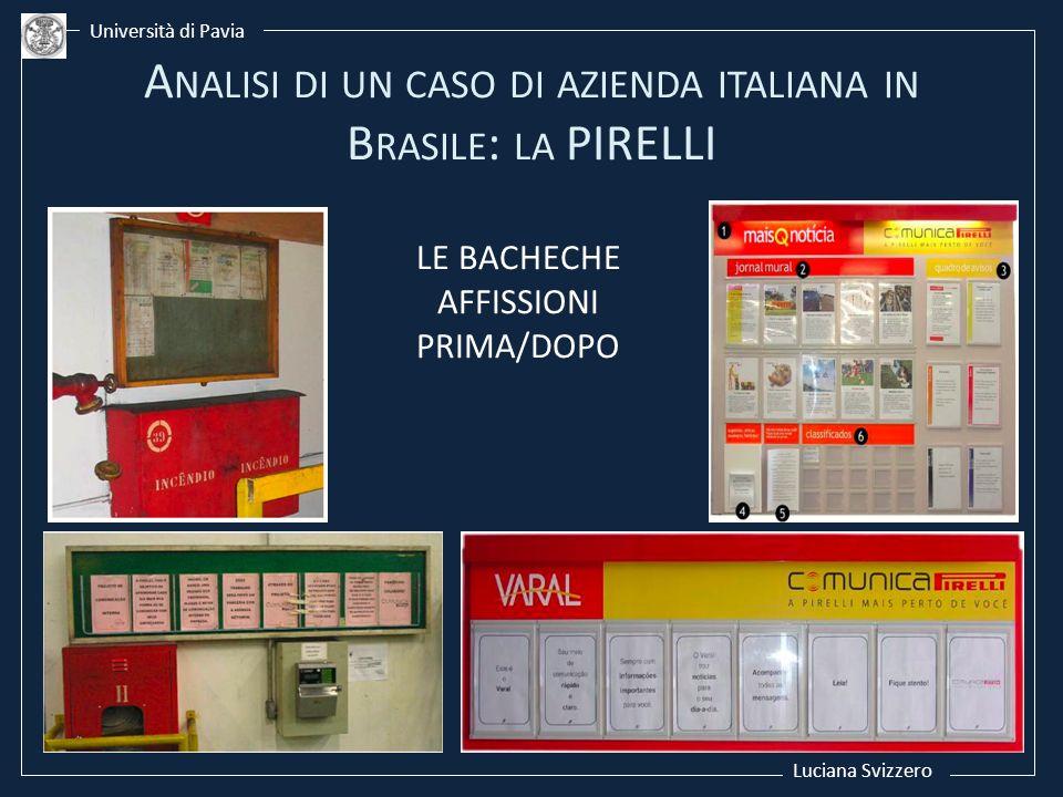 Luciana Svizzero Università di Pavia LE BACHECHE AFFISSIONI PRIMA/DOPO A NALISI DI UN CASO DI AZIENDA ITALIANA IN B RASILE : LA PIRELLI