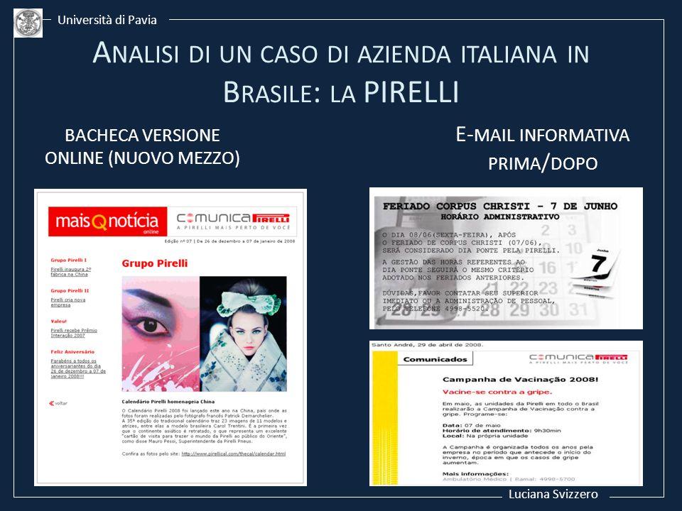 Luciana Svizzero Università di Pavia BACHECA VERSIONE ONLINE (NUOVO MEZZO) E- MAIL INFORMATIVA PRIMA / DOPO A NALISI DI UN CASO DI AZIENDA ITALIANA IN