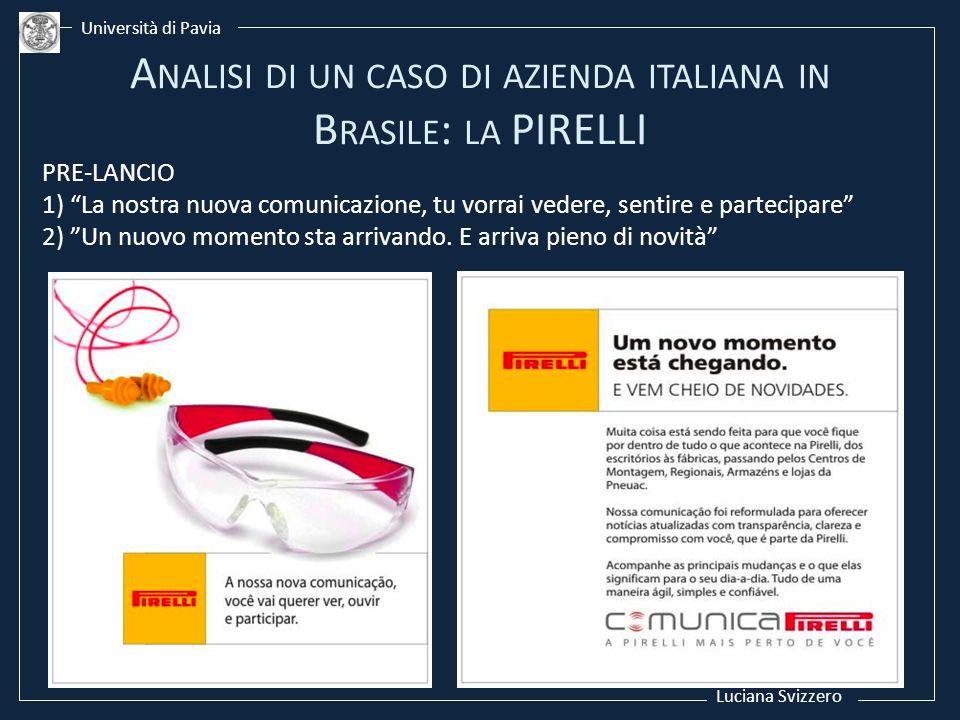 Luciana Svizzero Università di Pavia PRE-LANCIO 1) La nostra nuova comunicazione, tu vorrai vedere, sentire e partecipare 2) Un nuovo momento sta arri