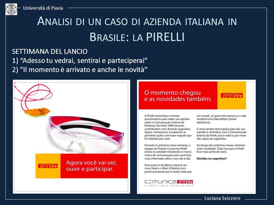 Luciana Svizzero Università di Pavia SETTIMANA DEL LANCIO 1) Adesso tu vedrai, sentirai e parteciperai 2) Il momento è arrivato e anche le novità A NA