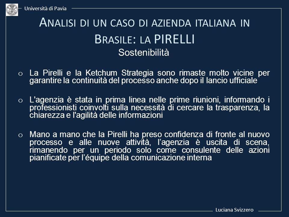 Luciana Svizzero Università di Pavia Sostenibilità o La Pirelli e la Ketchum Strategia sono rimaste molto vicine per garantire la continuità del proce