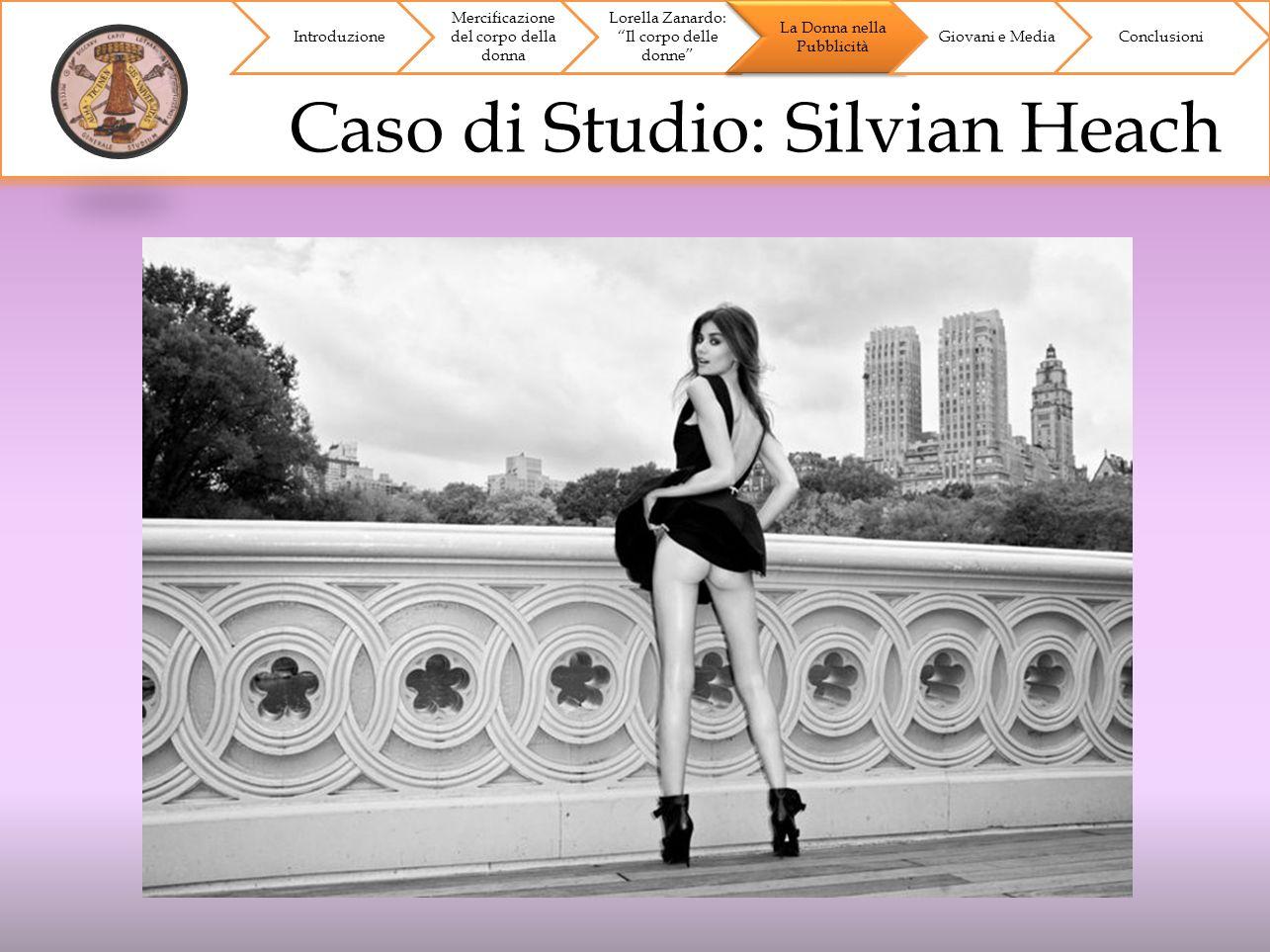Caso di Studio: Silvian Heach Introduzione Mercificazione del corpo della donna Lorella Zanardo: Il corpo delle donne La Donna nella Pubblicità Giovan