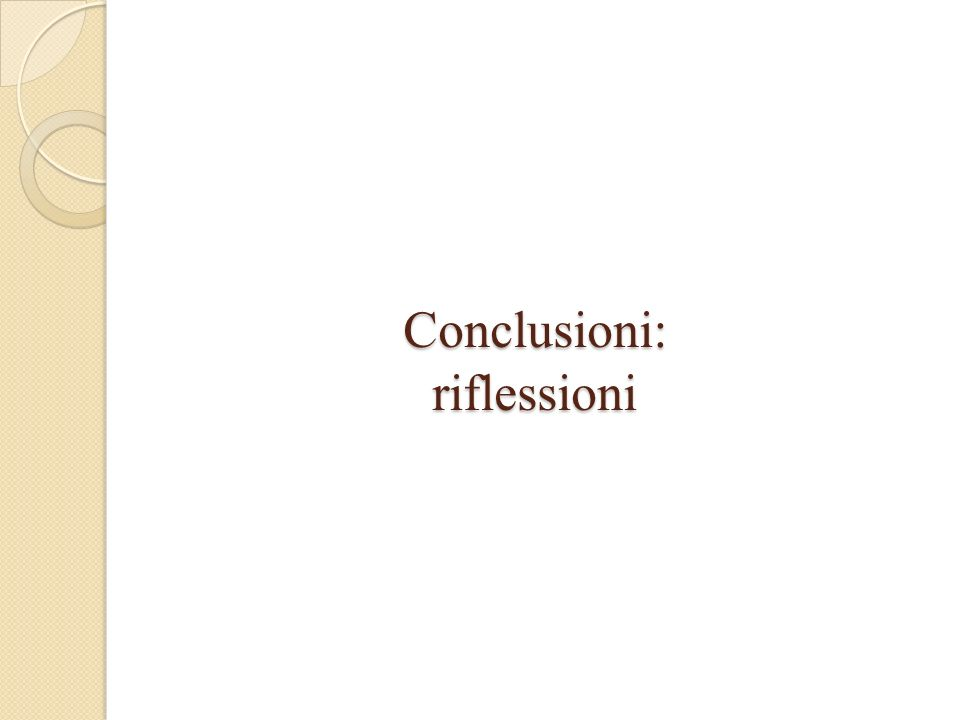 Conclusioni: riflessioni
