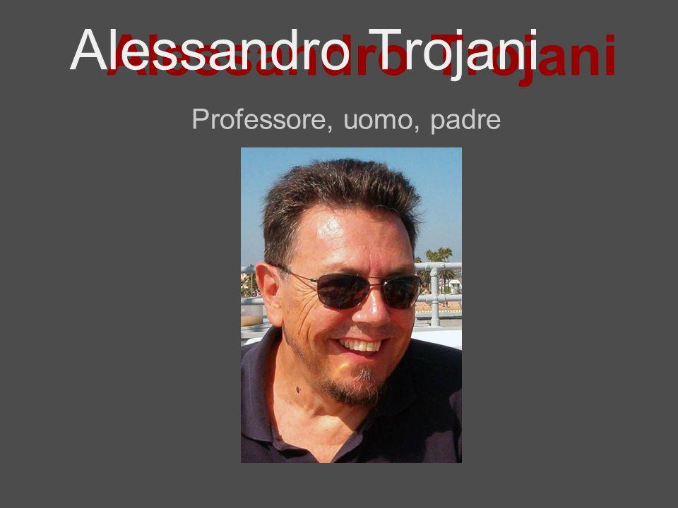 Alessandro Trojani Professore, uomo, padre Alessandro Trojani
