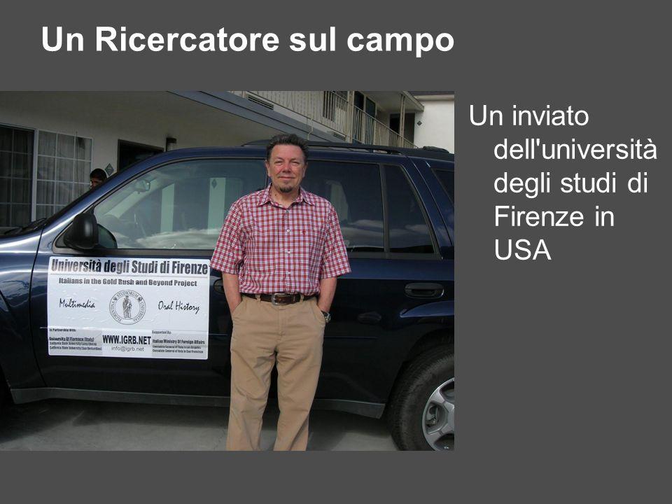 Un inviato dell'università degli studi di Firenze in USA Un Ricercatore sul campo