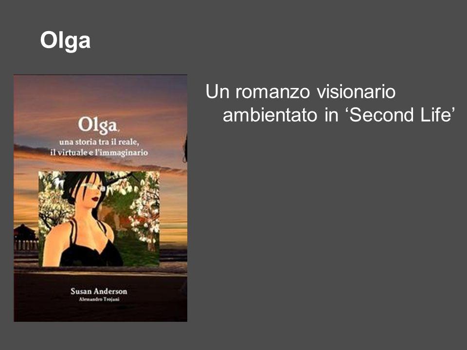 Olga Un romanzo visionario ambientato in Second Life