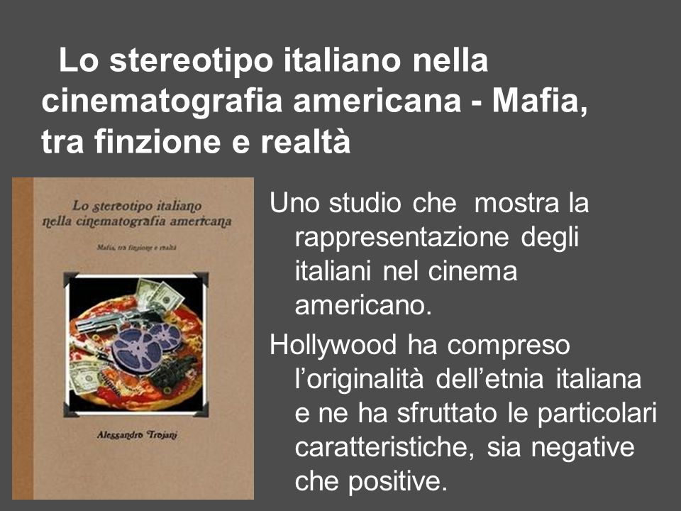 Lo stereotipo italiano nella cinematografia americana - Mafia, tra finzione e realtà Uno studio che mostra la rappresentazione degli italiani nel cine