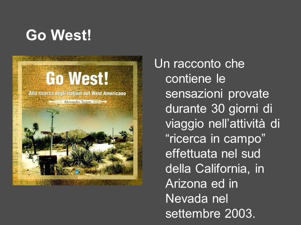 Go West! Un racconto che contiene le sensazioni provate durante 30 giorni di viaggio nellattività di ricerca in campo effettuata nel sud della Califor